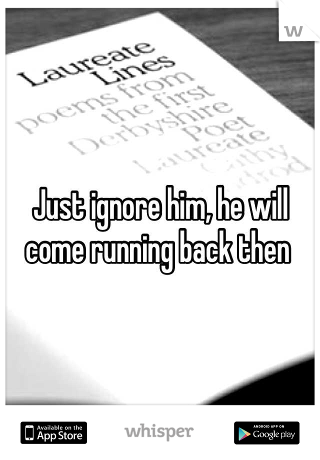 Will he come running back