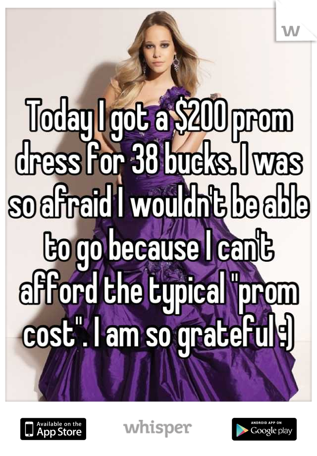 """Today I got a $200 prom dress for 38 bucks. I was so afraid I wouldn't be able to go because I can't afford the typical """"prom cost"""". I am so grateful :)"""