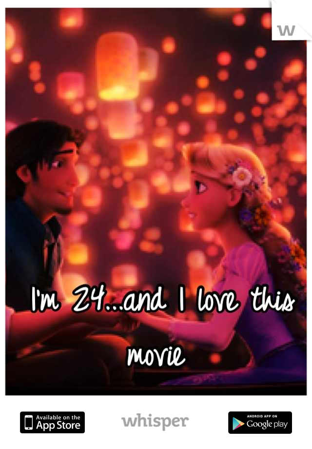 I'm 24...and I love this movie