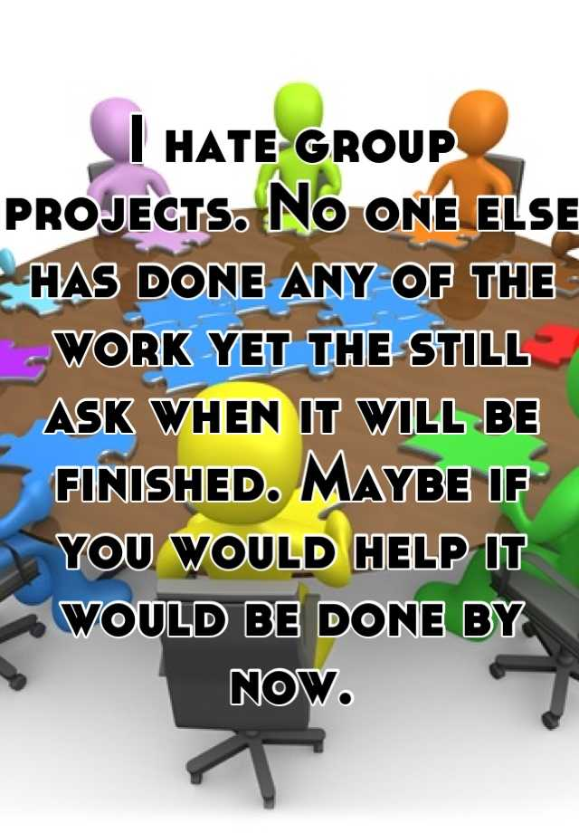 i hate group projects Find gifs with the latest and newest hashtags search, discover and share your favorite i hate group projects gifs the best gifs are on giphy.