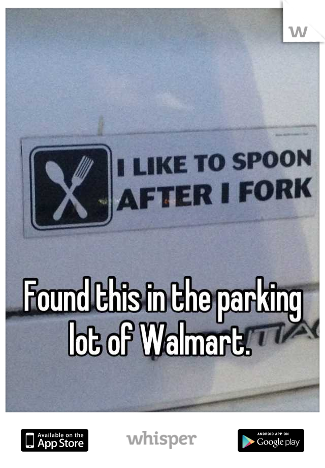 Found this in the parking lot of Walmart.