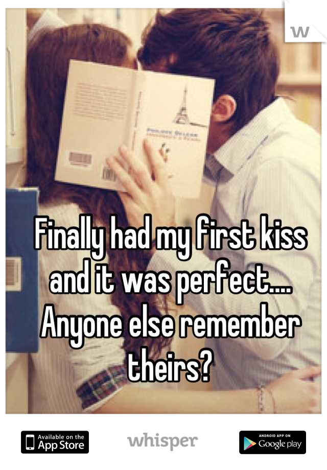 Finally had my first kiss and it was perfect.... Anyone else remember theirs?