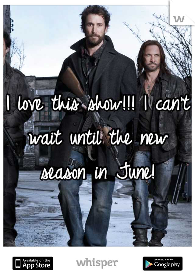 I love this show!!! I can't wait until the new season in June!