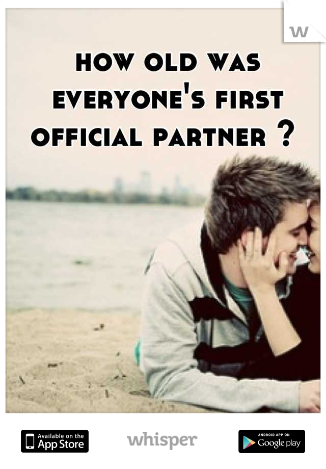 how old was everyone's first official partner ?