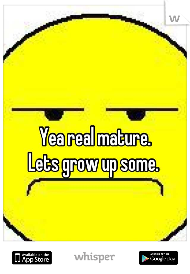 How to be mature and grow up