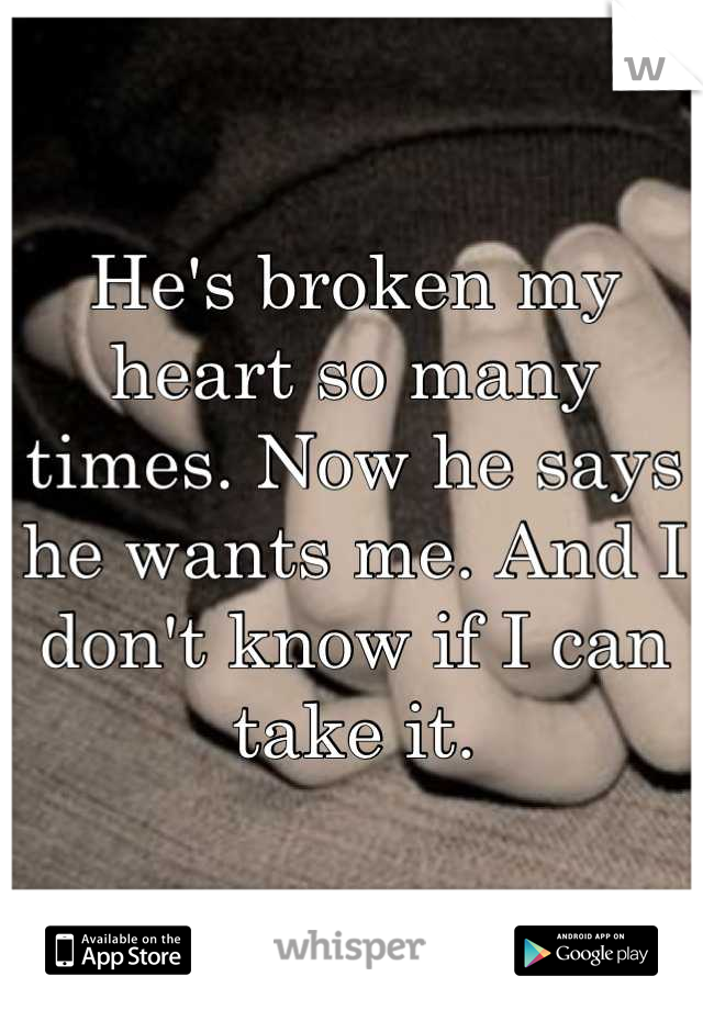 He's broken my heart so many times. Now he says he wants me. And I don't know if I can take it.