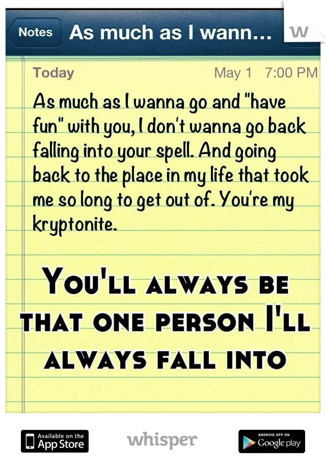 You'll always be that one person I'll always fall into