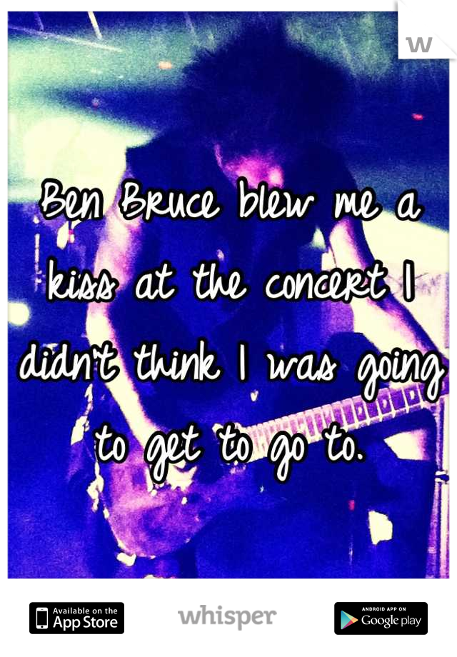 Ben Bruce blew me a kiss at the concert I didn't think I was going to get to go to.