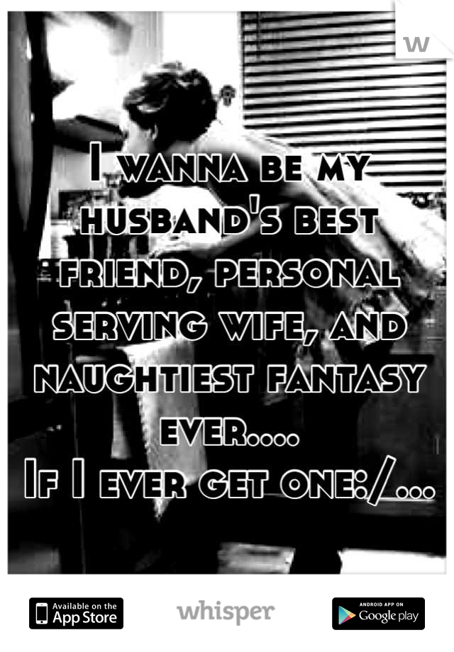 My husbands fantasy