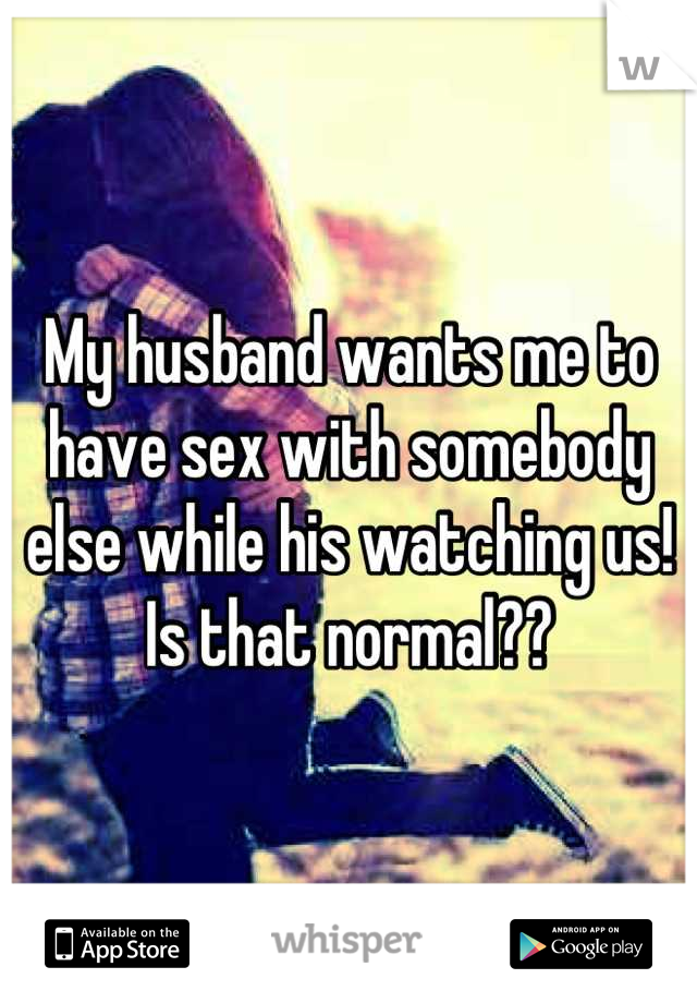 i watched my husband have sex