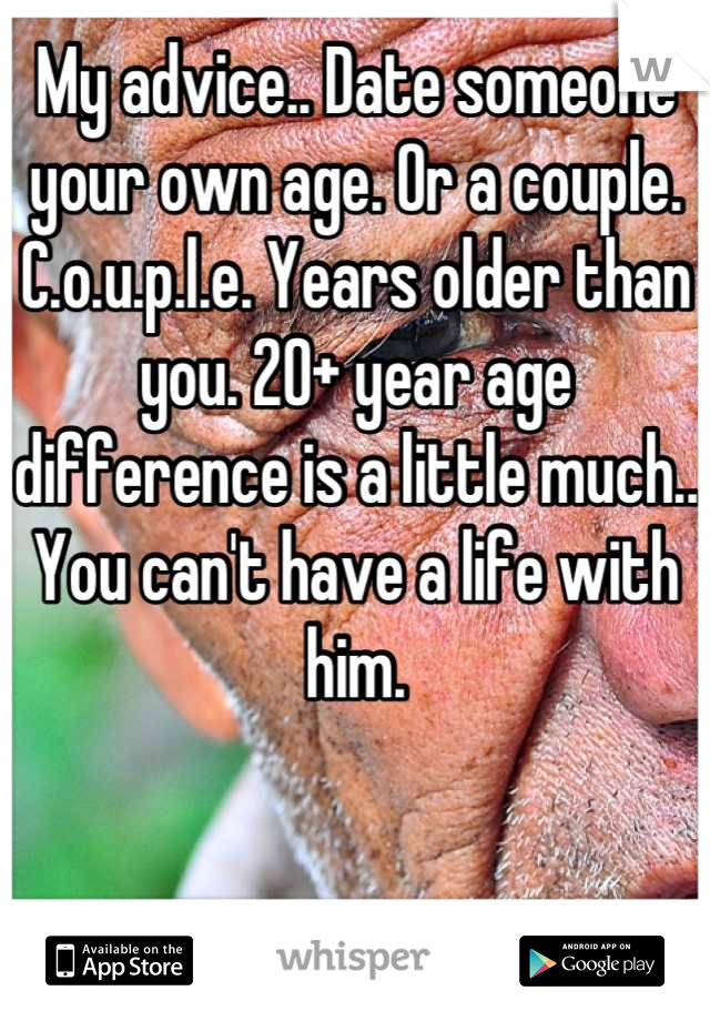 Date someone your own age