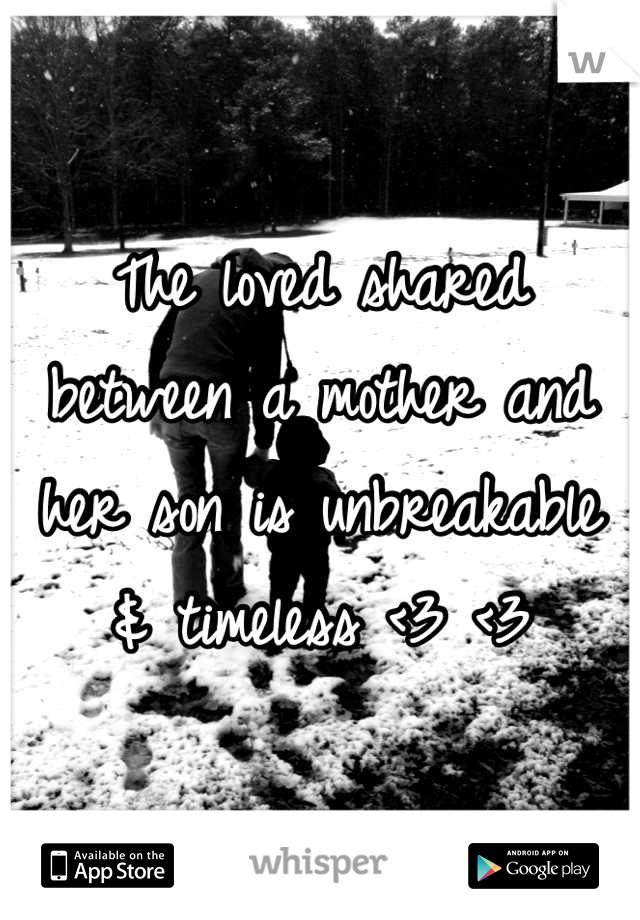 The loved shared between a mother and her son is unbreakable & timeless <3 <3