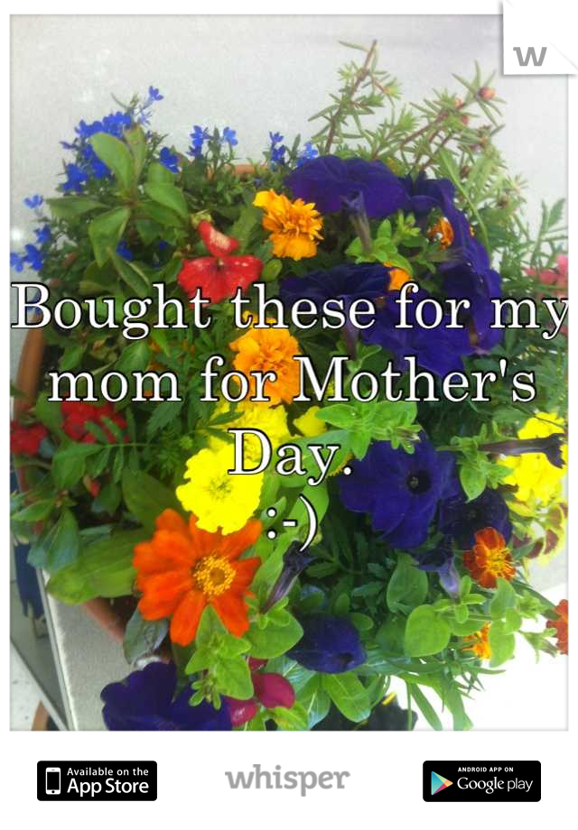 Bought these for my mom for Mother's Day. :-)