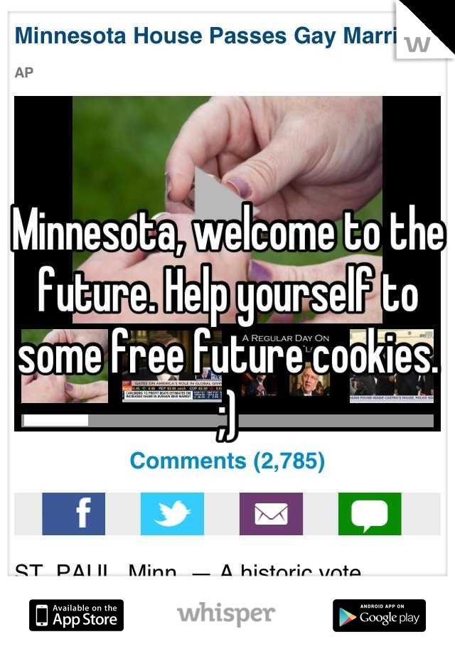 Minnesota, welcome to the future. Help yourself to some free future cookies. ;)