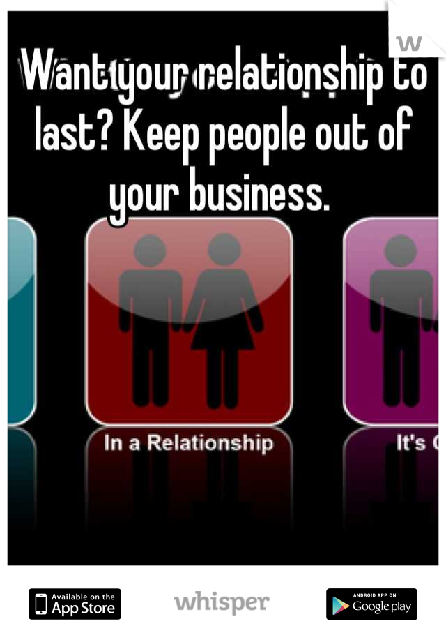 Want your relationship to last? Keep people out of your business.