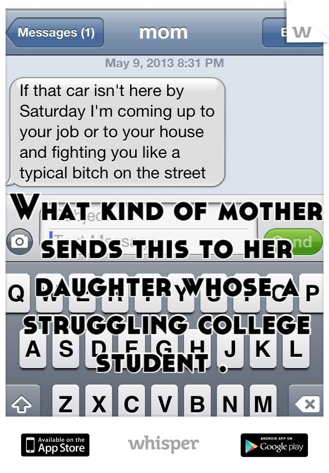 What kind of mother sends this to her daughter whose a struggling college student .