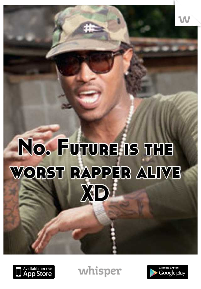 The worst rapper alive