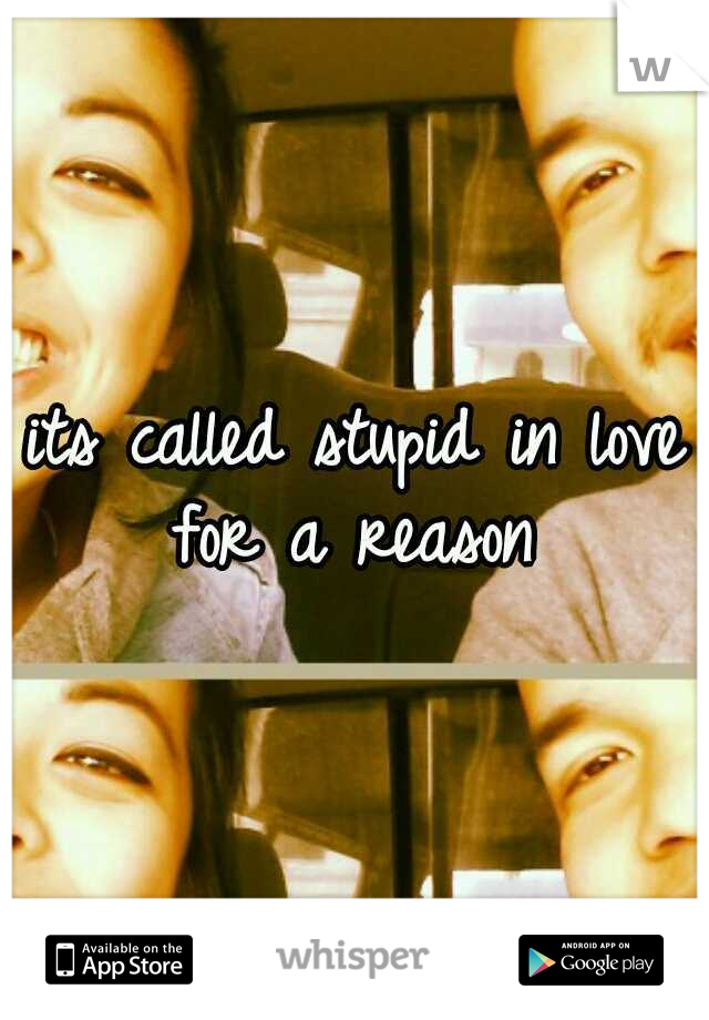 its called stupid in love for a reason