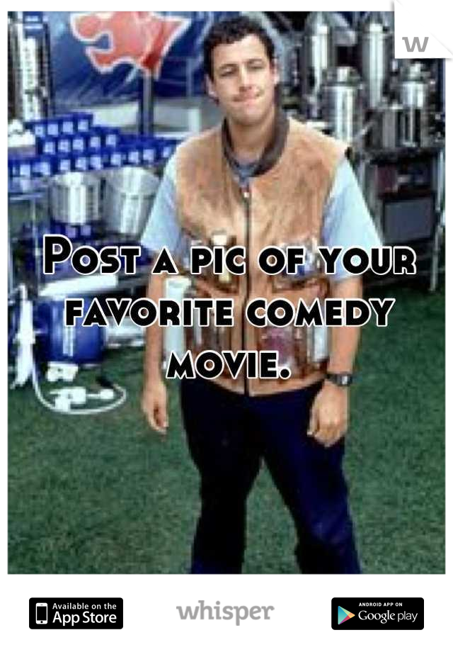 Post a pic of your favorite comedy movie.