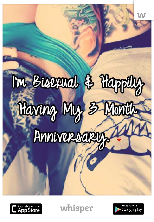 I'm Bisexual & Happily Having My 3 Month Anniversary. ❤