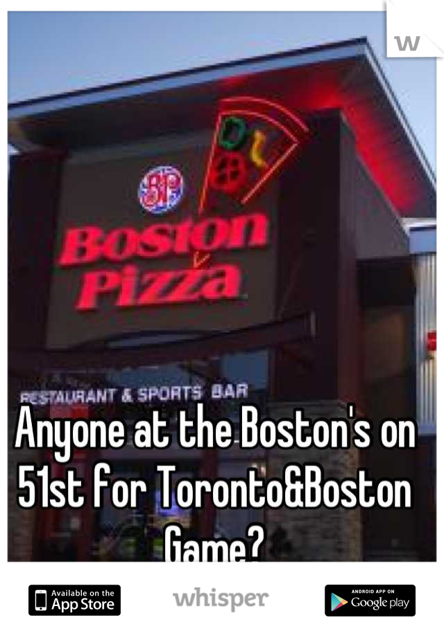Anyone at the Boston's on 51st for Toronto&Boston Game?