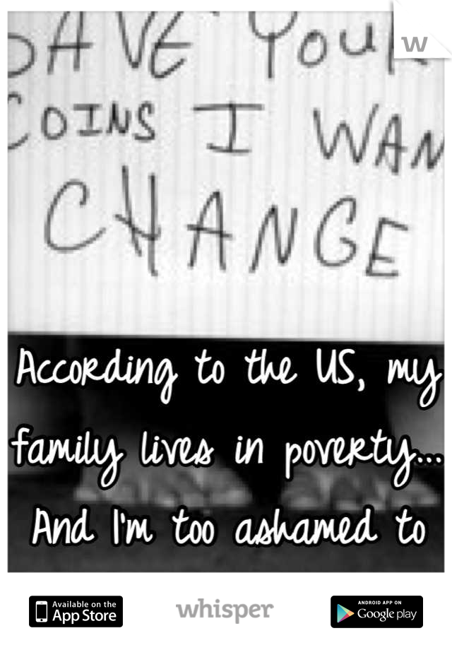 According to the US, my family lives in poverty... And I'm too ashamed to tell my friends.