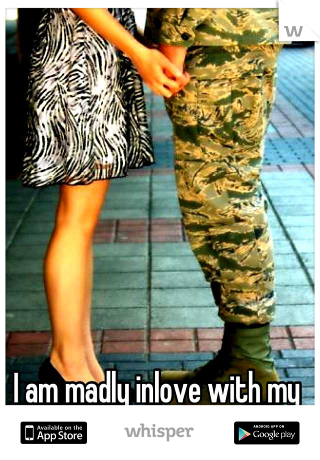 I am madly inlove with my military boyfriend ..