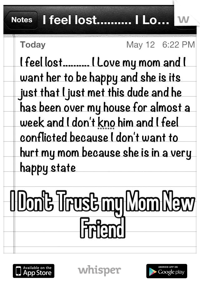 I Don't Trust my Mom New Friend