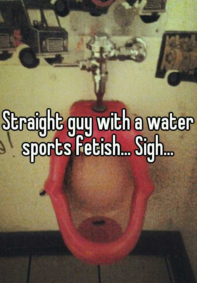Fetish sports water