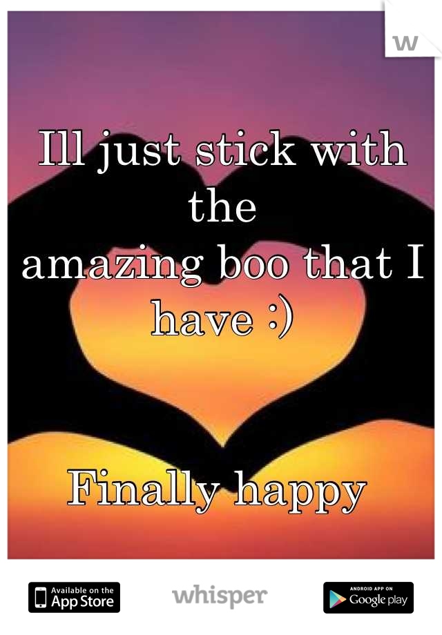Ill just stick with the  amazing boo that I have :)    Finally happy