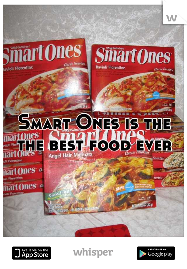 Smart Ones is the the best food ever