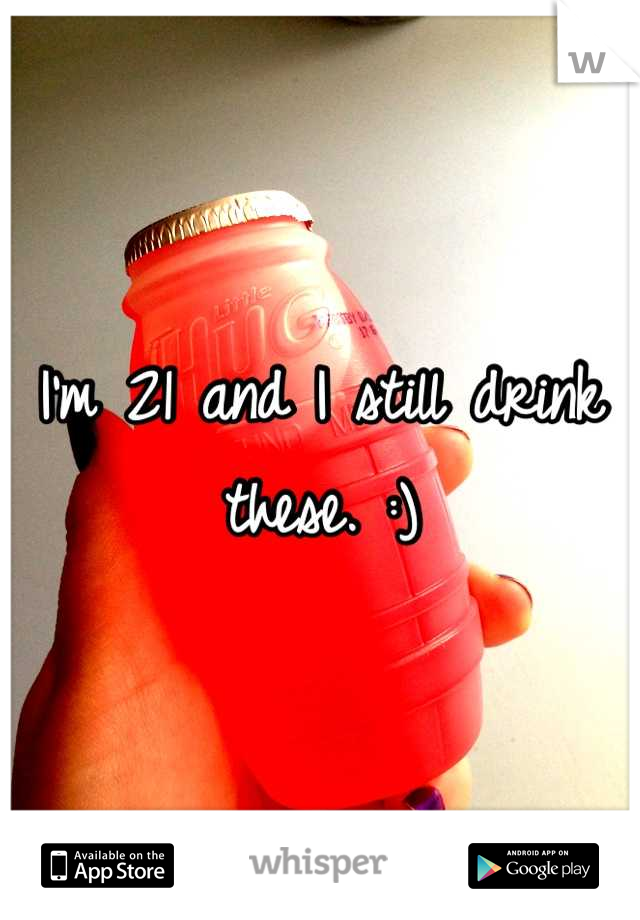 I'm 21 and I still drink these. :)