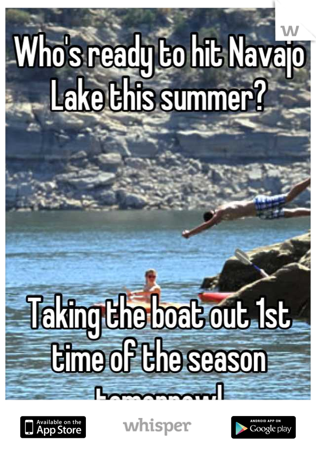 Who's ready to hit Navajo Lake this summer?      Taking the boat out 1st time of the season tomorrow!