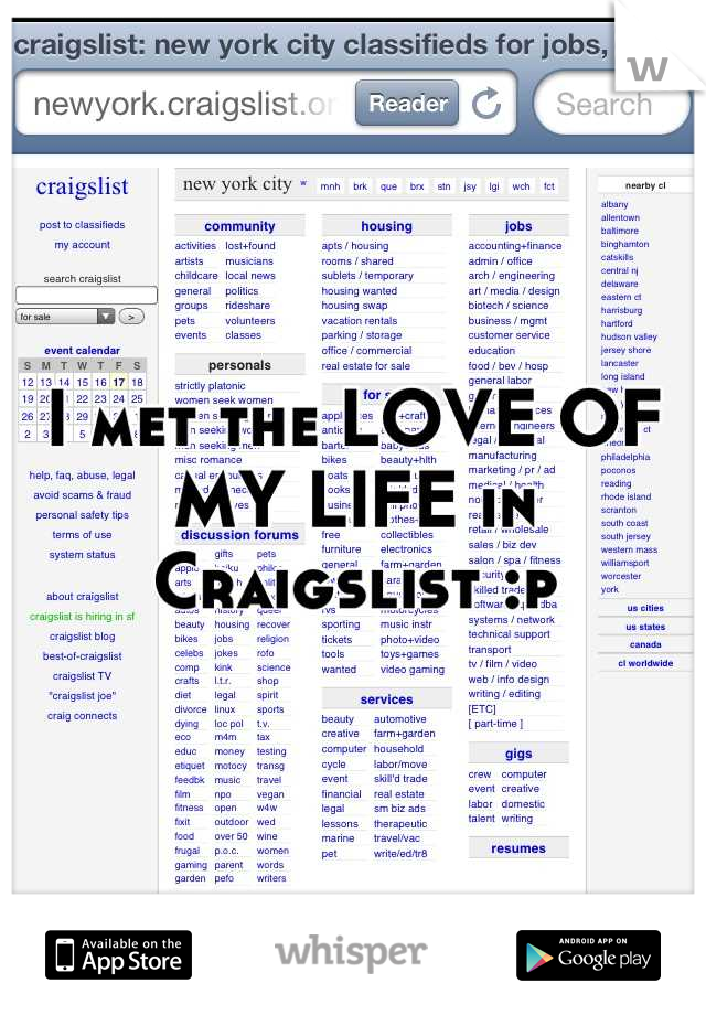 I met the LOVE OF MY LIFE in Craigslist :p