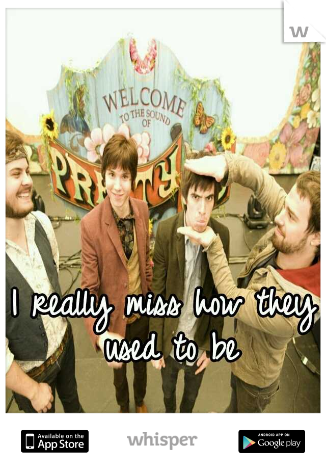 I really miss how they used to be
