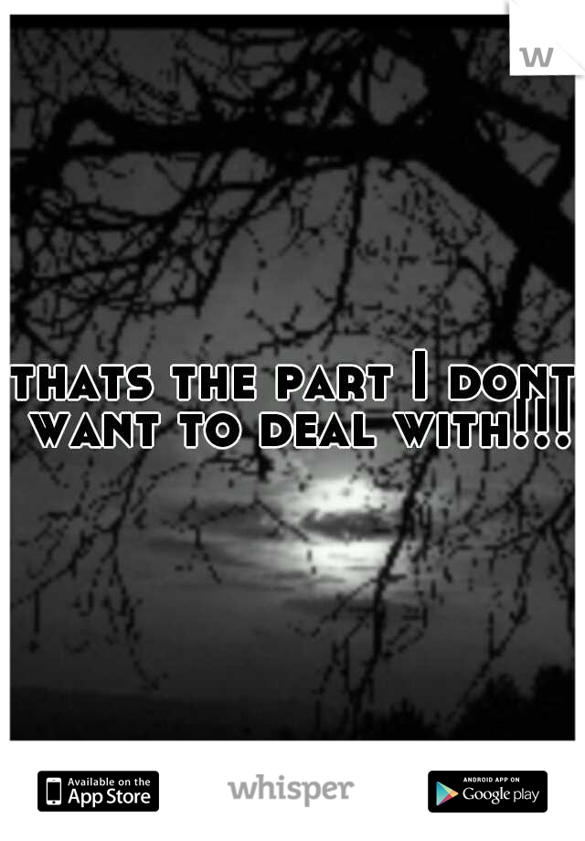 thats the part I dont want to deal with!!!