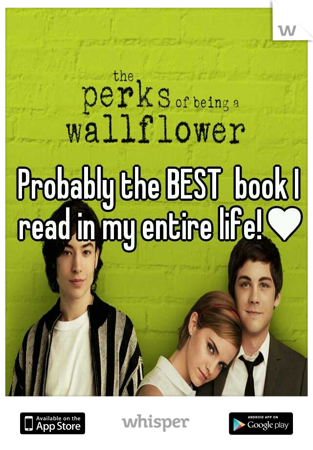 Probably the BEST  book I read in my entire life!♥