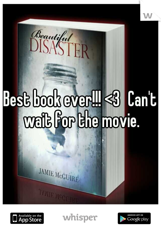 Best book ever!!! <3 Can't wait for the movie.