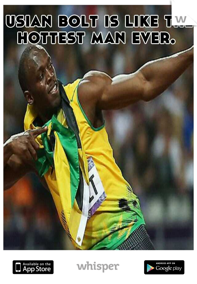 usian bolt is like the hottest man ever.