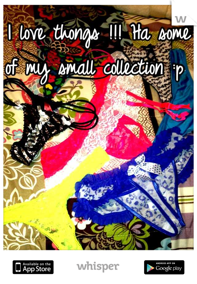 I love thongs !!! Ha some of my small collection :p