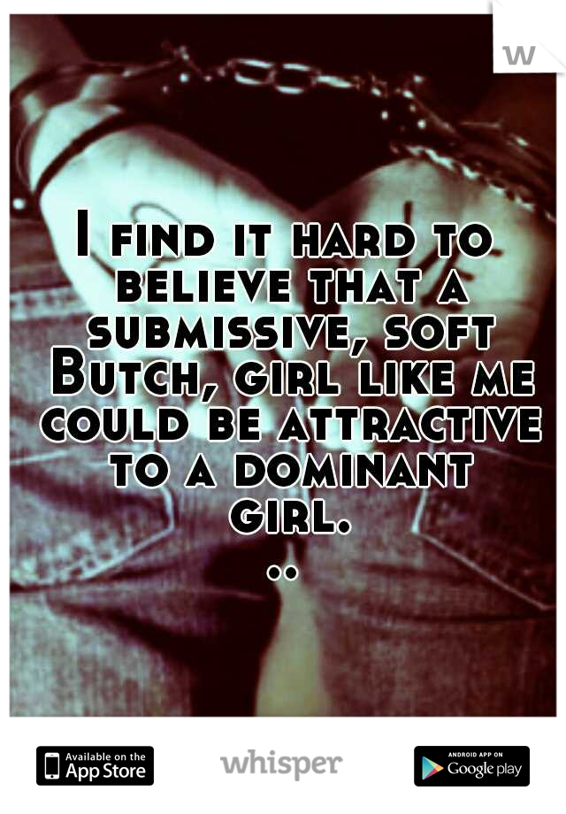 Submissive butch
