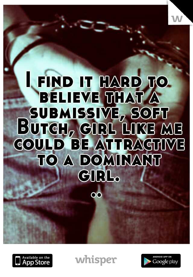 Submissive butch