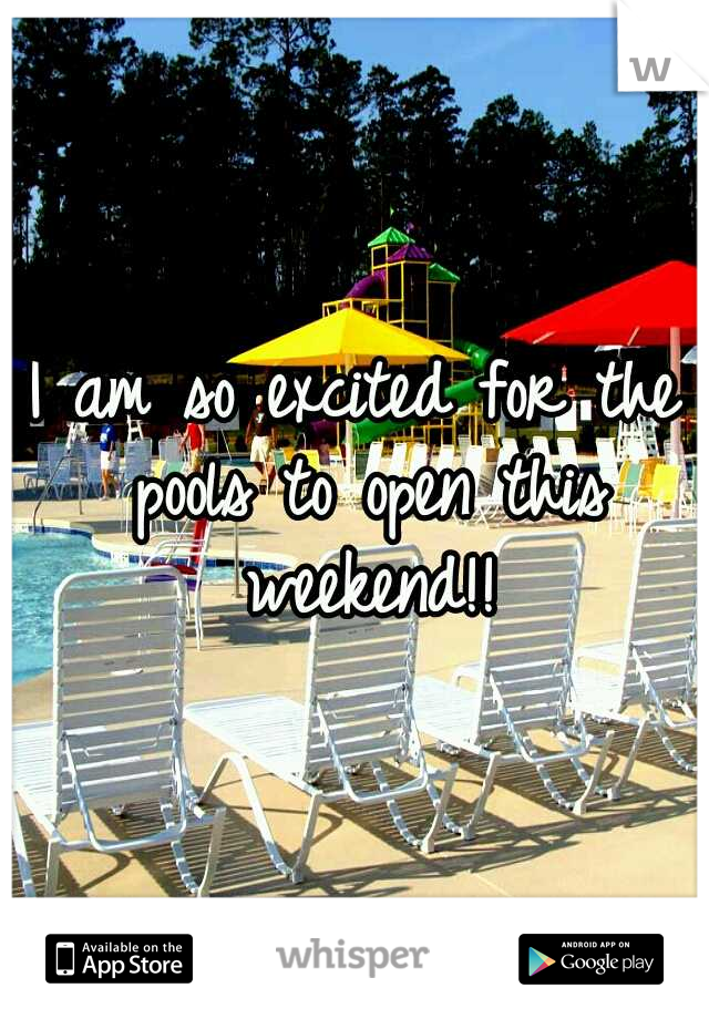 I am so excited for the pools to open this weekend!!