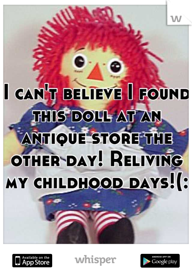 I can't believe I found this doll at an antique store the other day! Reliving my childhood days!(: