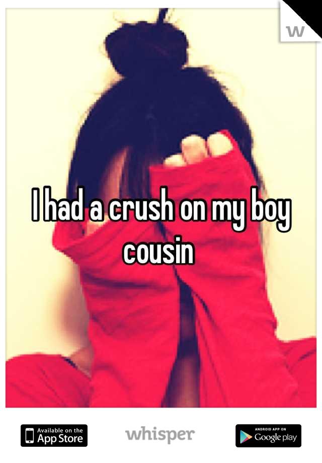 I had a crush on my boy cousin