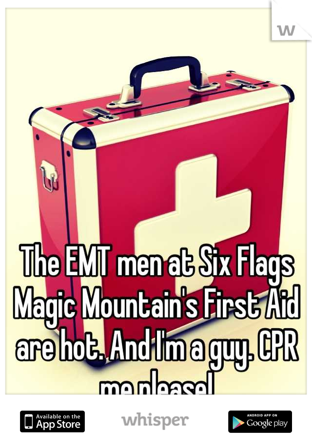 The EMT men at Six Flags Magic Mountain's First Aid are hot