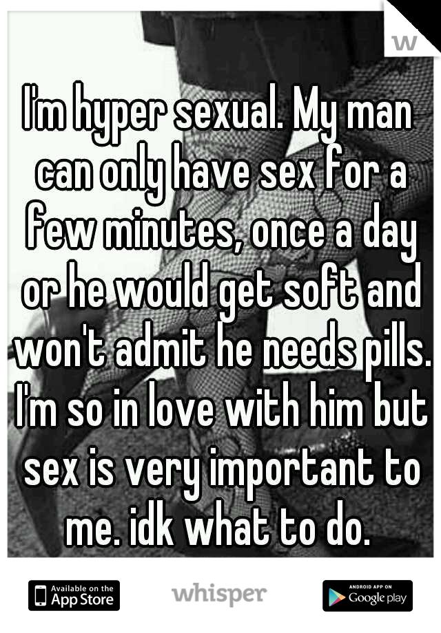 Hyper sexual