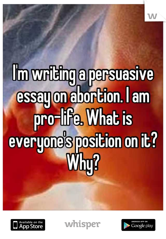 Write my pro life abortion essay