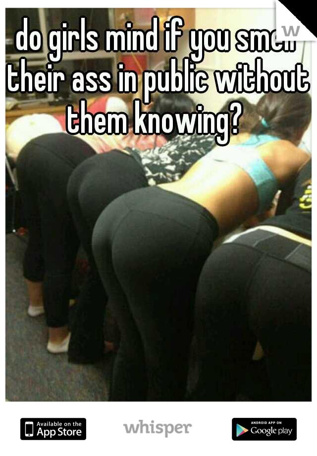 Girls smelling girls ass
