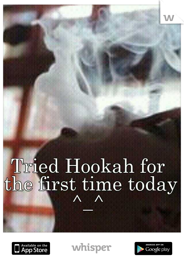 Tried Hookah for the first time today ^_^